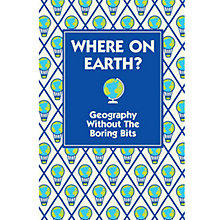 Buy Where On Earth?: Geography Without the Boring Bits Online at johnlewis.com