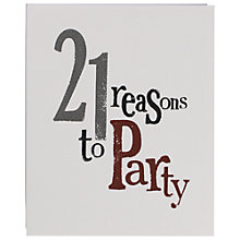 Buy Really Good 21 Reasons To Party Birthday Card Online at johnlewis.com