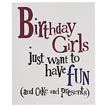 Buy Really Good Birthday Girls Just Wanna Have Fun Card Online at johnlewis.com