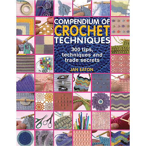 Buy Compendium of Crochet Techniques Book Online at johnlewis.com