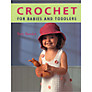 Crochet for Babies and Toddlers Book
