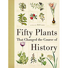 Buy Fifty Plants That Changed the Course of History Online at johnlewis.com