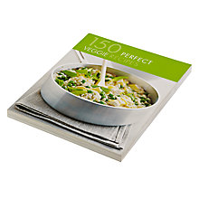 Buy 150 Perfect Veggie Recipes Cookbook Online at johnlewis.com