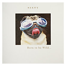 Buy Susan O' Hanlon Born To Be Wild 60th Birthday Card Online at johnlewis.com