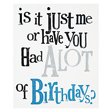 Buy Really Good Is It Just Me Birthday Card Online at johnlewis.com