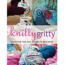 Buy Knitty Gritty: Knitting for the Absolute Beginner Online at johnlewis.com