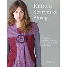 Buy Knitted Scarves and Shrugs by Sarah Hatton Knitting Book Online at johnlewis.com