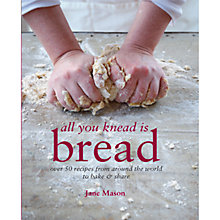 Buy All You Knead Is Bread Book Online at johnlewis.com