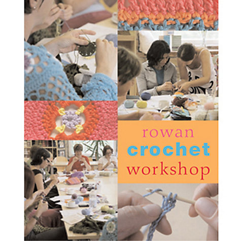 Buy Rowan Crochet Workshop 159 Book Online at johnlewis.com