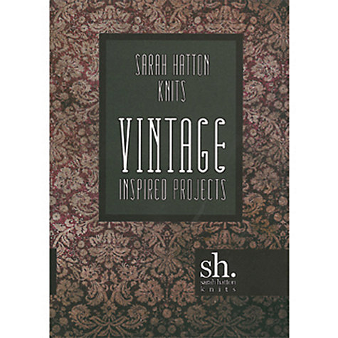 Buy Sarah Hatton Knits: Vintage Inspired Projects Book Online at johnlewis.com