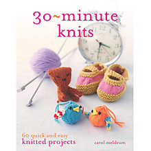 Buy 30 Minute Knits by Carol Meldrum Knitting Book Online at johnlewis.com