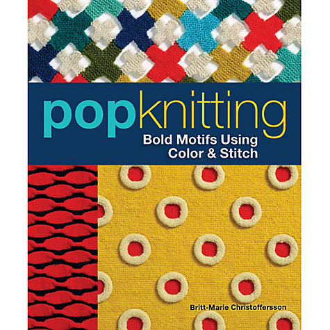 Buy Pop Knitting: Bold Motifs Using Colour & Stitch Online at johnlewis.com