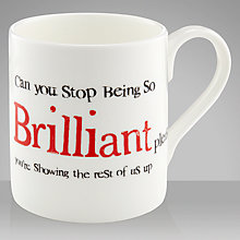 Buy Mclaggan Smith Stop Being So Brilliant Mug Online at johnlewis.com