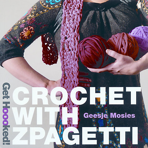Buy Get Hoooked! Crochet with Zpagetti Pattern Book Online at johnlewis.com