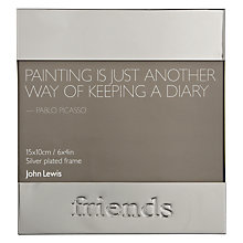 "Buy John Lewis Moments Friends Photo Frame, Silver, 4 x 6"" (10 x 15cm) Online at johnlewis.com"