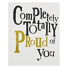 Buy Really Good Completely Totally Proud of You Birthday Card Online at johnlewis.com