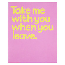 Buy Really Good Take Me When You Leave Leaving Greeting Card Online at johnlewis.com