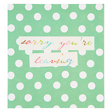Buy Caroline Gardner Sorry You're Leaving Greeting Card Online at johnlewis.com