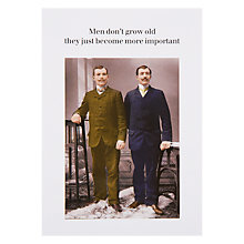 Buy Cath Tate Cards Men Don't Grow Old Greeting Card Online at johnlewis.com