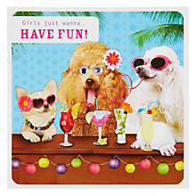 Buy Paperlink Girls Just Wanna Have Fun Birthday Card Online at johnlewis.com