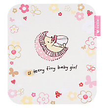 Buy Hotchpotch Teeny Tiny New Baby Girl Greeting Card Online at johnlewis.com