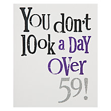 Buy Really Good Don't Look a Day Over 59 60th Birthday Card Online at johnlewis.com