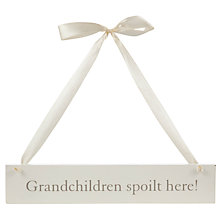 Buy John Lewis Grandchildren Spoilt Here Sign Online at johnlewis.com