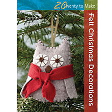Buy 20 To Make: Felt Christmas Decorations Book Online at johnlewis.com