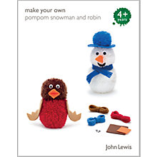 Buy John Lewis Make Your Own Pom Pom Snowman and Robin Kit Online at johnlewis.com