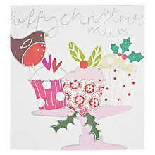 Buy Caroline Gardner Happy Christmas Mum Upcakes And Robin Christmas Card Online at johnlewis.com