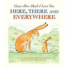 Buy Guess How Much I Love You Here There & Everywhere Book Online at johnlewis.com