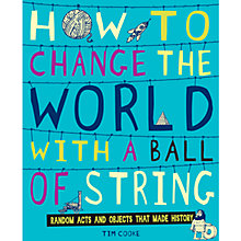 Buy How To Change The World With A Ball Of String Book Online at johnlewis.com