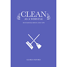 Buy Clean as a Whistle: Household Tips and Tricks Book Online at johnlewis.com