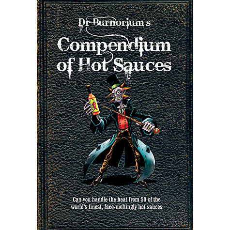 Buy Dr Burnorium's Compendium of Hot Sauces Book Online at johnlewis.com
