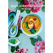 Buy Bill's Everyday Asian Cook Book Online at johnlewis.com