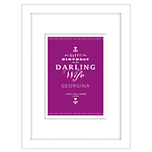 Buy Loveday Designs Personalised Happy Birthday To My Darling Wife Framed Print, 40 x 30cm Online at johnlewis.com