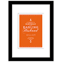 Buy Loveday Designs Personalised Happy Birthday To My Darling Husband Framed Print, 40 x 30cm Online at johnlewis.com