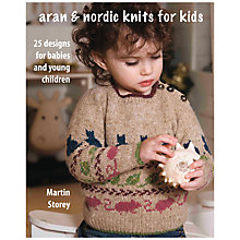 Buy Rowan Aran and Nordic Knits for Kids by Martin Storey Knitting Book Online at johnlewis.com