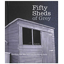 Buy Fifty Sheds Of Grey Book Online at johnlewis.com