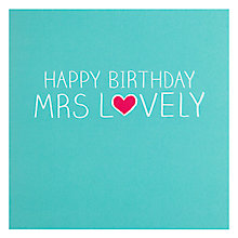 Buy Pigment Mrs Lovely Birthday Card Online at johnlewis.com