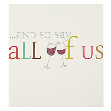 Buy Caroline Gardner And So Say All of Us Birthday Card Online at johnlewis.com