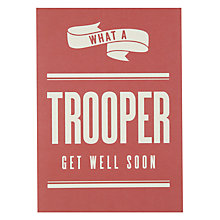 Buy Art File What A Trooper Get Well Soon Card Online at johnlewis.com