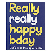 Buy Really Good Really Really Happy Birthday Card Online at johnlewis.com
