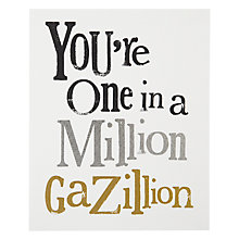 Buy Really Good One In Million Gazillion Congratulations Card Online at johnlewis.com
