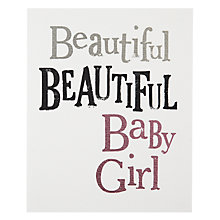 Buy Really Good Beautiful Baby Girl New Baby Card Online at johnlewis.com