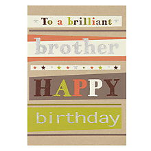 Buy Art File Brilliant Brother Happy Birthday Card Online at johnlewis.com