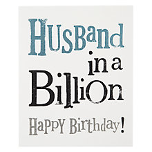 Buy Really Good Husband in a Billion Birthday Card Online at johnlewis.com