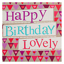 Buy Hammond Gower Happy Birthday Lovely Birthday Card Online at johnlewis.com