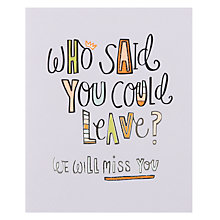 Buy Really Good Who Said You Could Leave Leaving Card Online at johnlewis.com