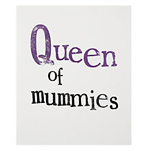 Buy Really Good Queen Of Mummies Greeting Card Online at johnlewis.com